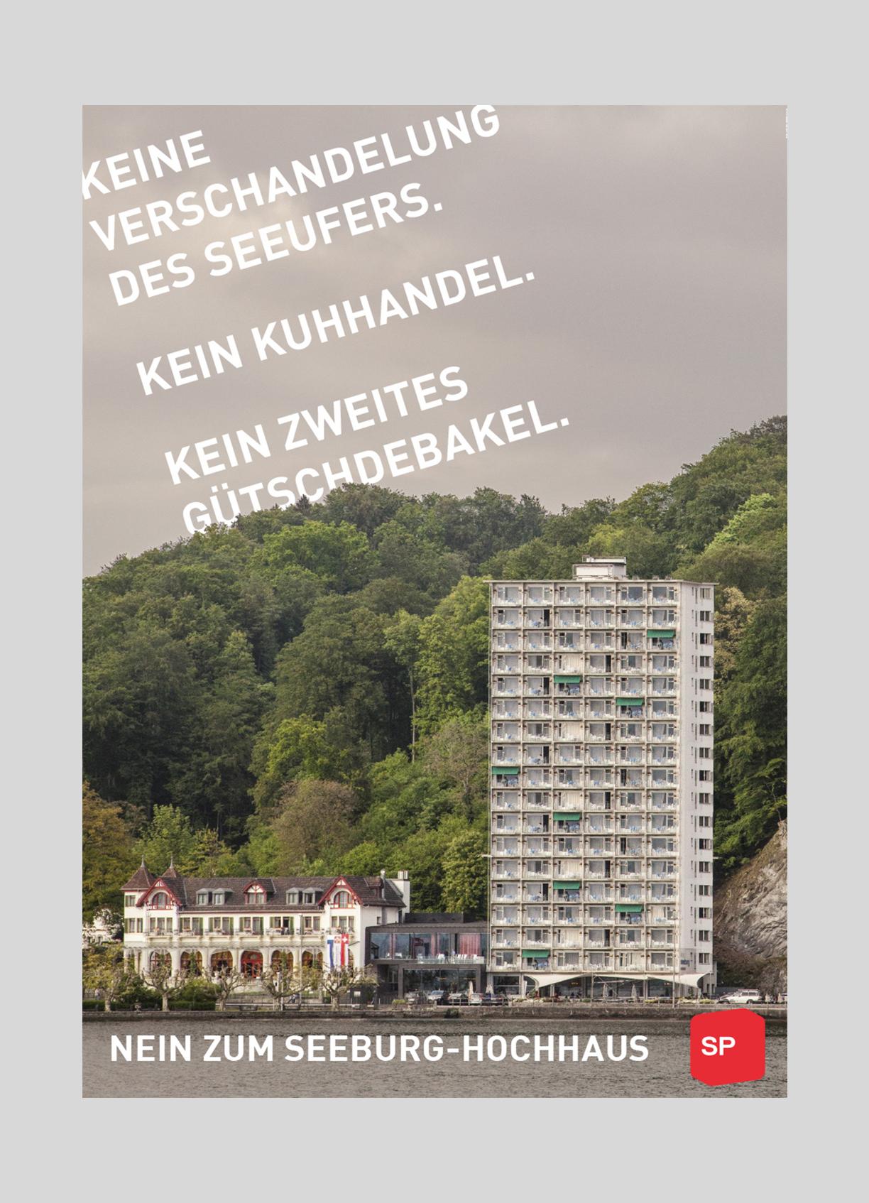 SP Stadt Luzern – Nein zum Seeburg-Hochhaus   2012  Abstimmungsplakat, gegen die Umzonung des Standorts Seeburg.