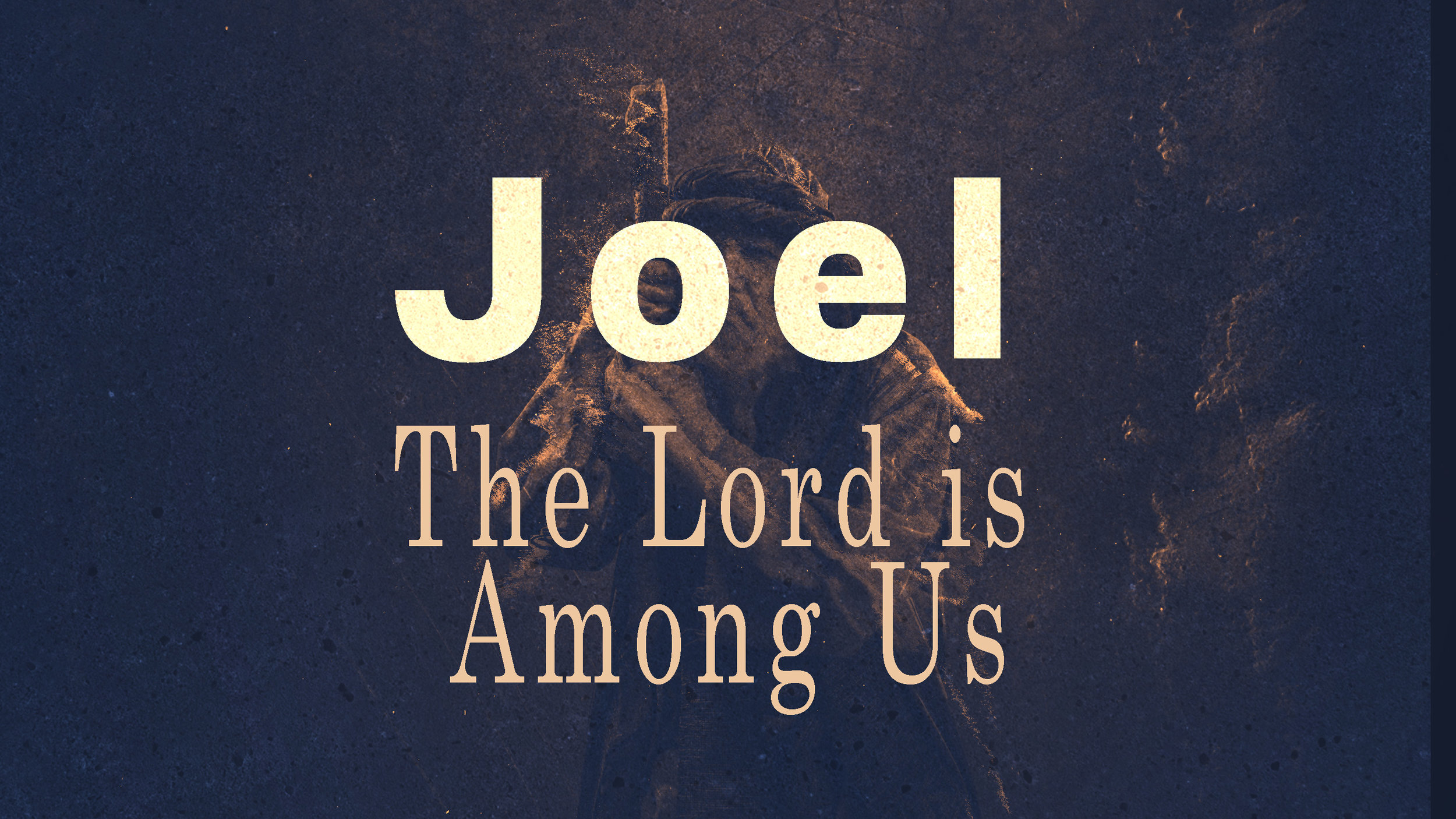 Joel  - The Lord is Among Us