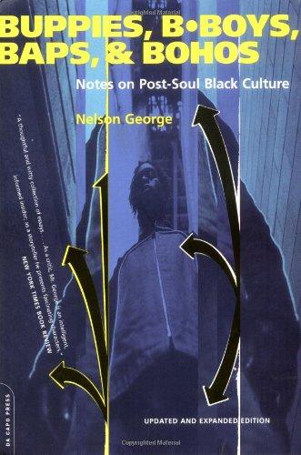 Buppies, B-Boys, Baps & Bohos: Notes on Post-Soul Black Culture