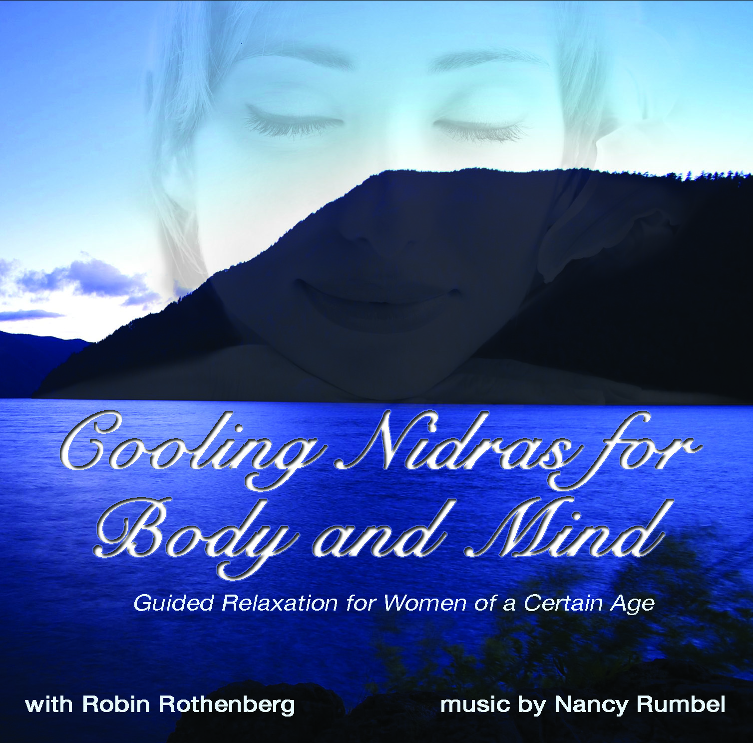 Evocative imagery of rivers and gentle breezes induce a state of calm, as Robin guides you to dial-down your inner thermostat. - Nancy's melodies create the perfect backdrop to take you deep within until you find yourself once again at home in your body.