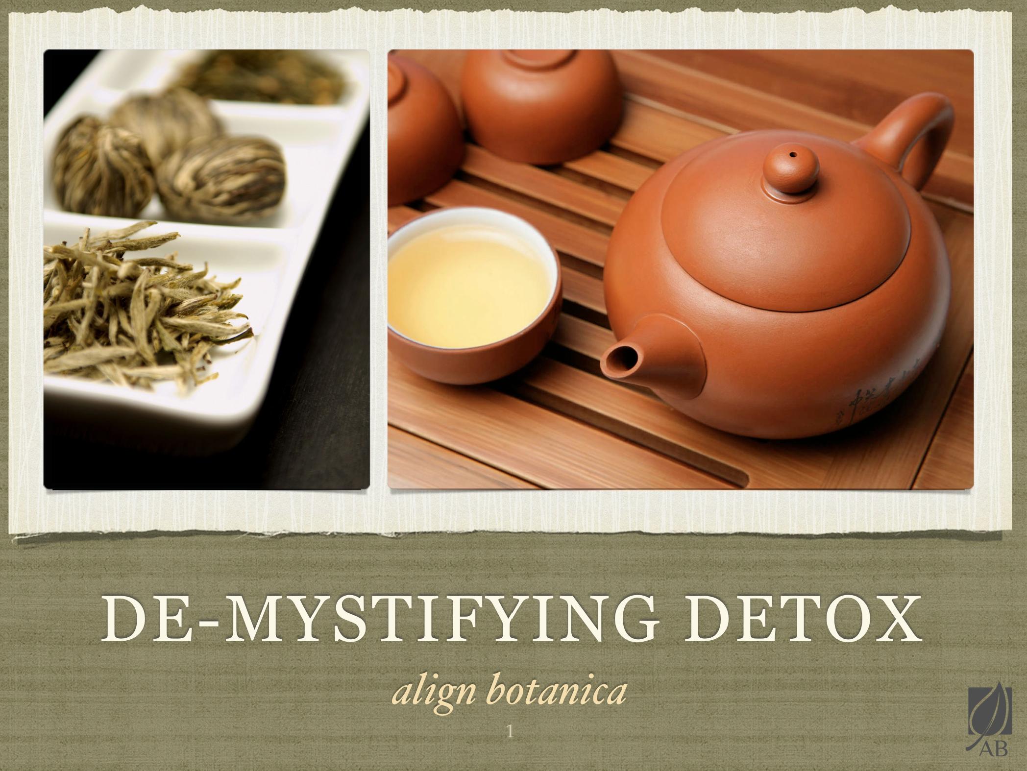 De-mystify Detox SLIDE PRESENTATION