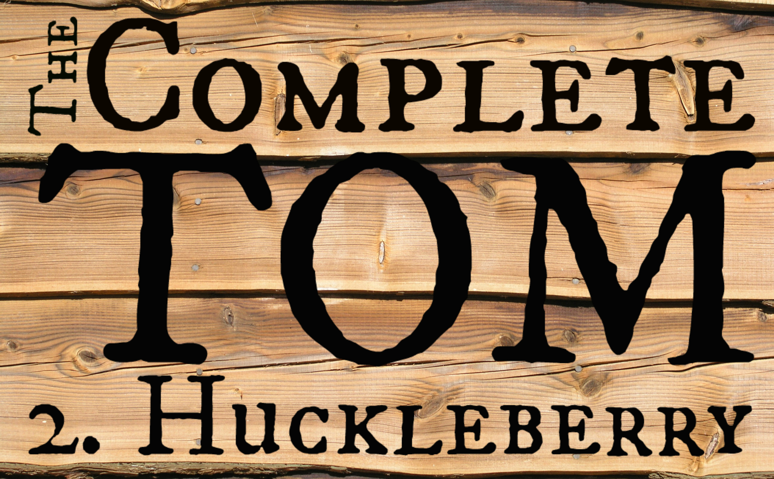 The Complete Tom 2. Huckleberry    (4M/2F) | 1 hour, 30 minutes