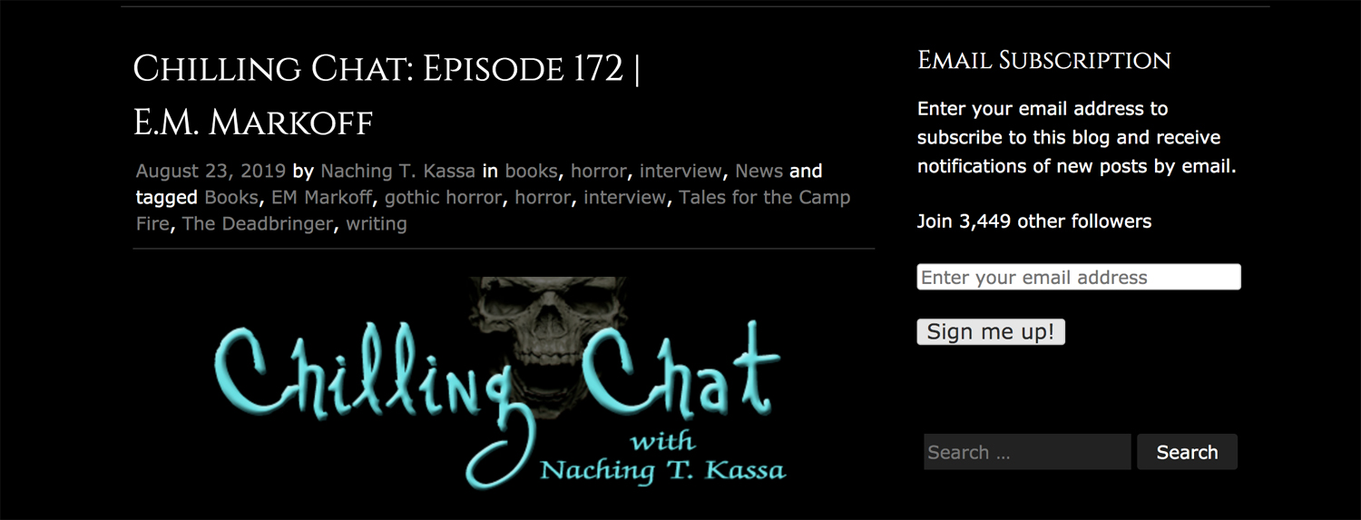Read:  https://horroraddicts.wordpress.com/2019/08/23/chilling-chat-episode-172-e-m-markoff/