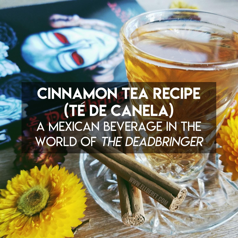 Cinnamon Tea Recipe Té De Canela A Mexican Beverage In The World Of The Deadbringer E M Markoff Diverse Dark Fantasy Author