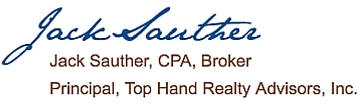 Jack Sauther, CPA, Broker Principal, Top Hand Realty Advisors, Inc.