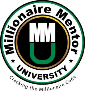 "Millionaire Mentor University  is a private educational facility that takes clients and students to financial independence in months, not decades.    We have  ""Cracked the Millionaire Code""  and have developed a Millionaire Step By Step Blueprint that anyone can follow and become financially free in a short period of time.    Our system follows a very proven, easy, effective and proprietary 6-step formula that the rich have used for decades to acquire their wealth.      Our 6-Step Formula includes:     1. Financial Education    2. Other Peoples' Money    3. Income Producing Investments    4. Successful Mentors    5. Connections    6. Tremendous Cash Flows    Our goal is twofold. First, to give our students and clients  ULTIMATE FINANCIAL FREEDOM . If you have to use your direct efforts to make money, you do not have  ULTIMATE FINANCIAL FREEDOM . That is what we want you to obtain.  We want your money to make the money FOR you.     Our second goal is to give you the  ULTIMATE LEISURELY LIFESTYLE . If you have to spend one single hour working at something you do not want to do, you do not have the  ULTIMATE LEISURELY LIFESTYLE .      READ MORE..."
