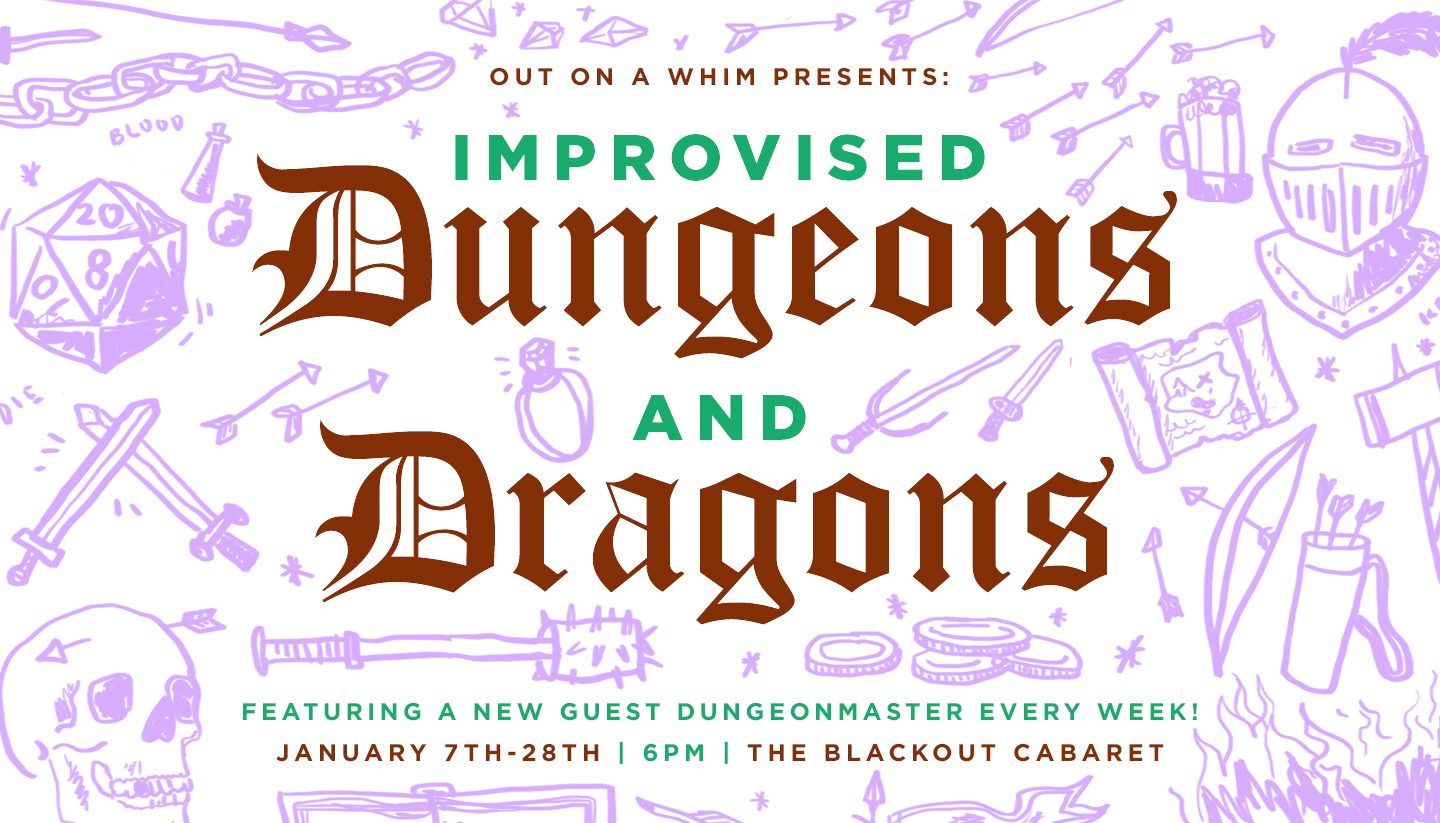 Poster design and illustration for Out on a Whim's Improvised Dungeons and Dragons show series. This was, obviously, a whole lot of fun.