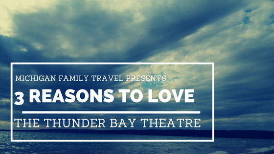3 Reasons to Love the Thunder Bay Theatre