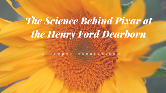 The Science Behind Pixar at the Henry Ford in Dearborn