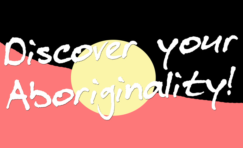 Megan Cope ,  Discover your Aboriginality! ,  2016,   mixed media
