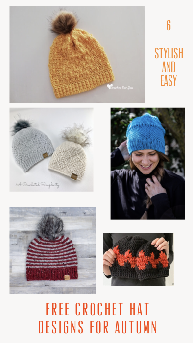 6 Free Stylish and Easy Crochet Hat Designs for Autumn