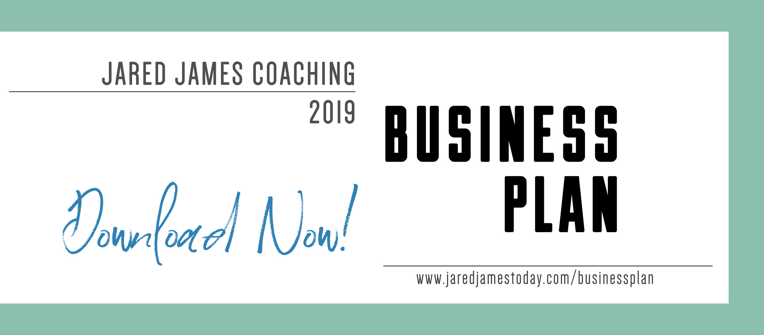 Download Jared James 2019 Business Plan Now!