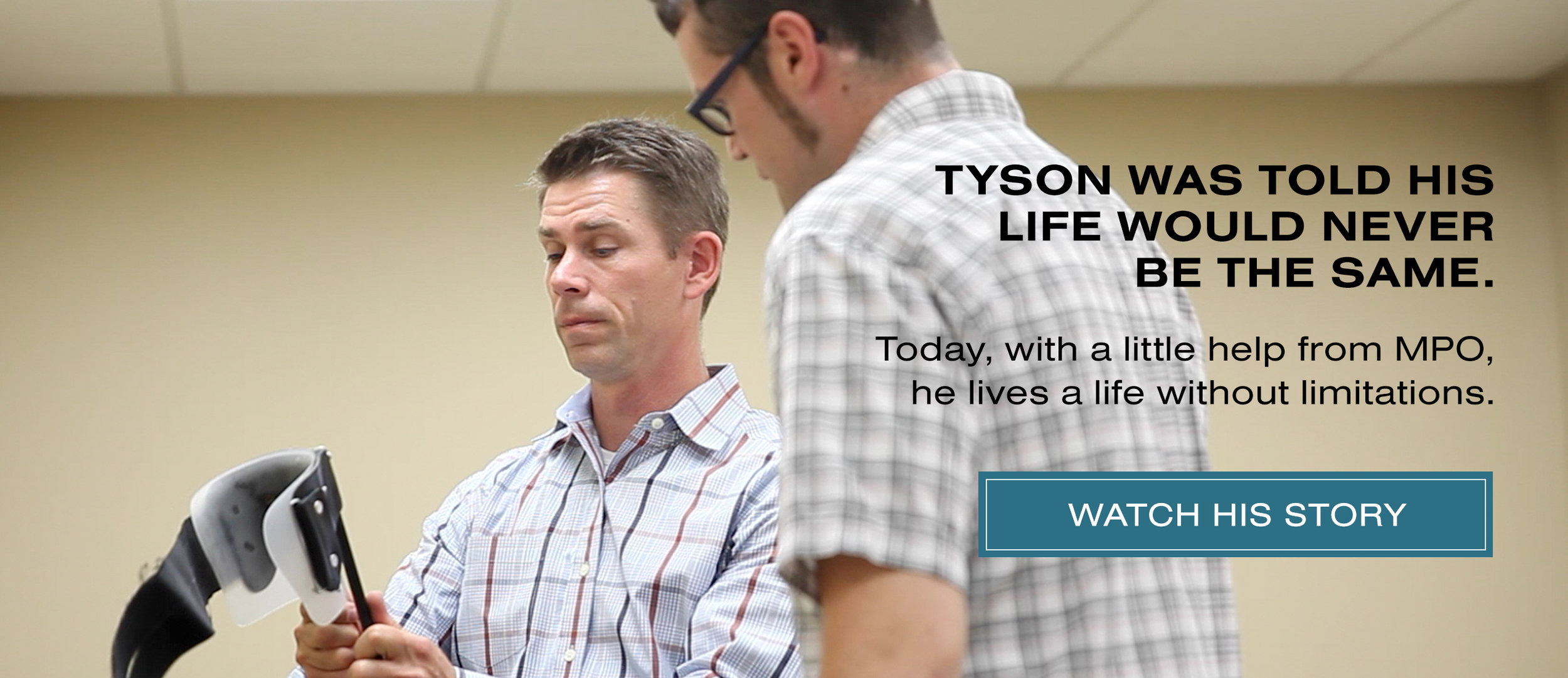 Tyson was told his life would never be the same.