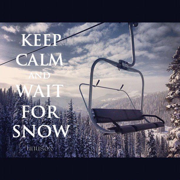 keep calm wait for snow.jpg
