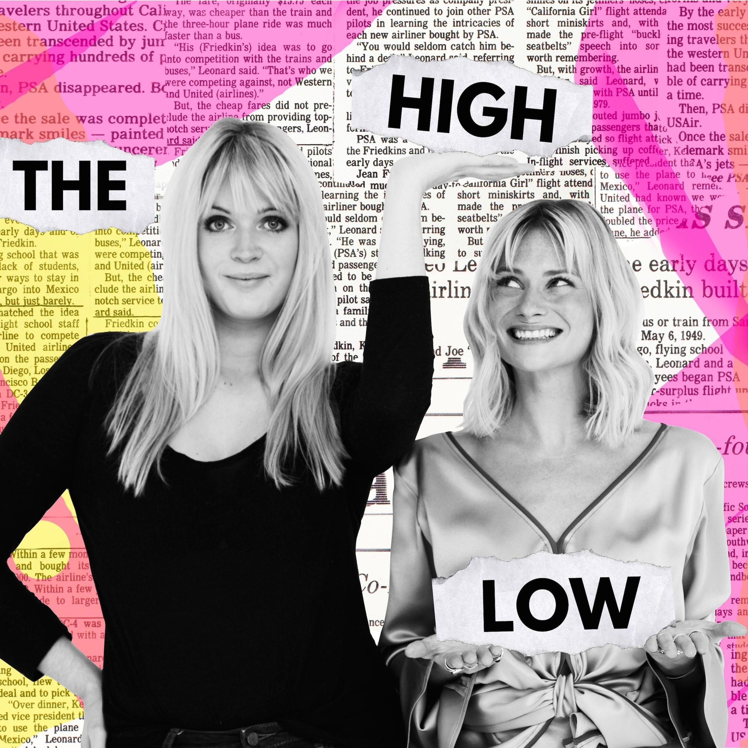 The High Low is a weekly pop-culture / news podcast brought to you by Dolly Alderton & Pandora Sykes. -