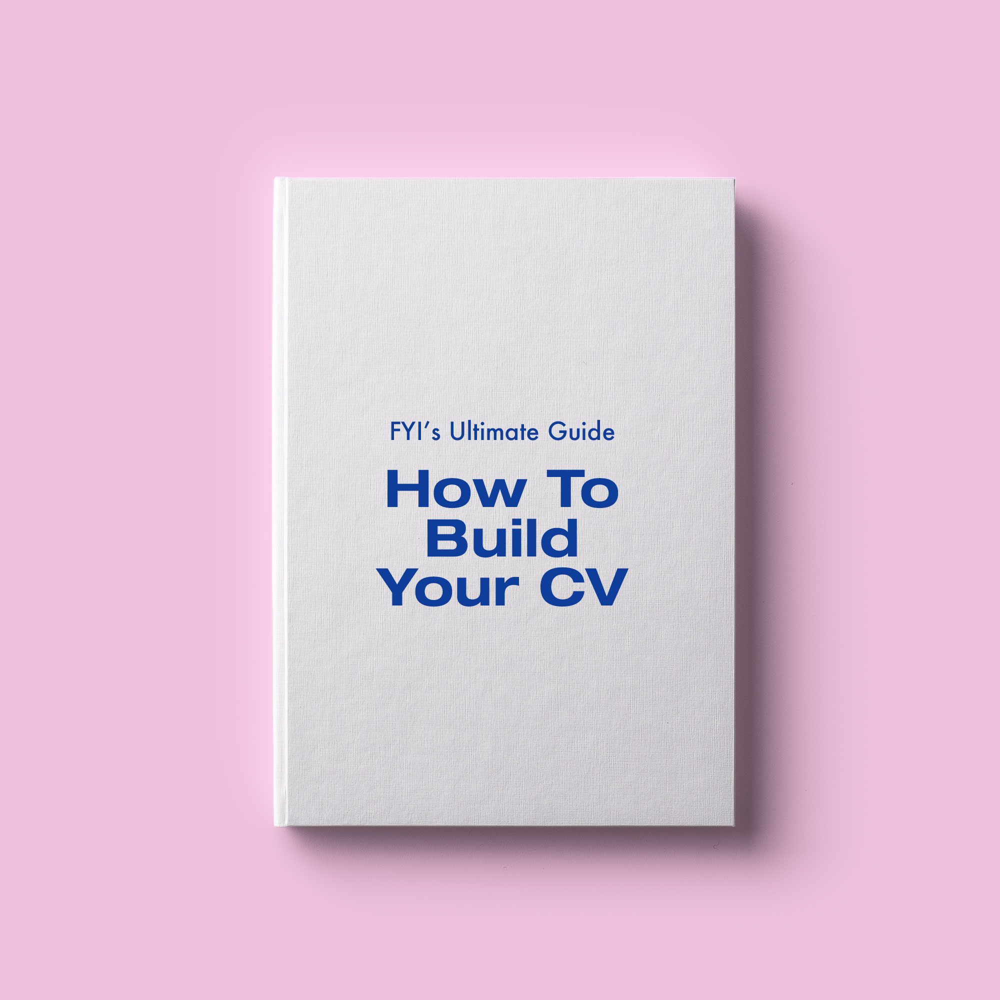 FYI ULTIMATE GUIDE_How Yo Build Your CV.jpg