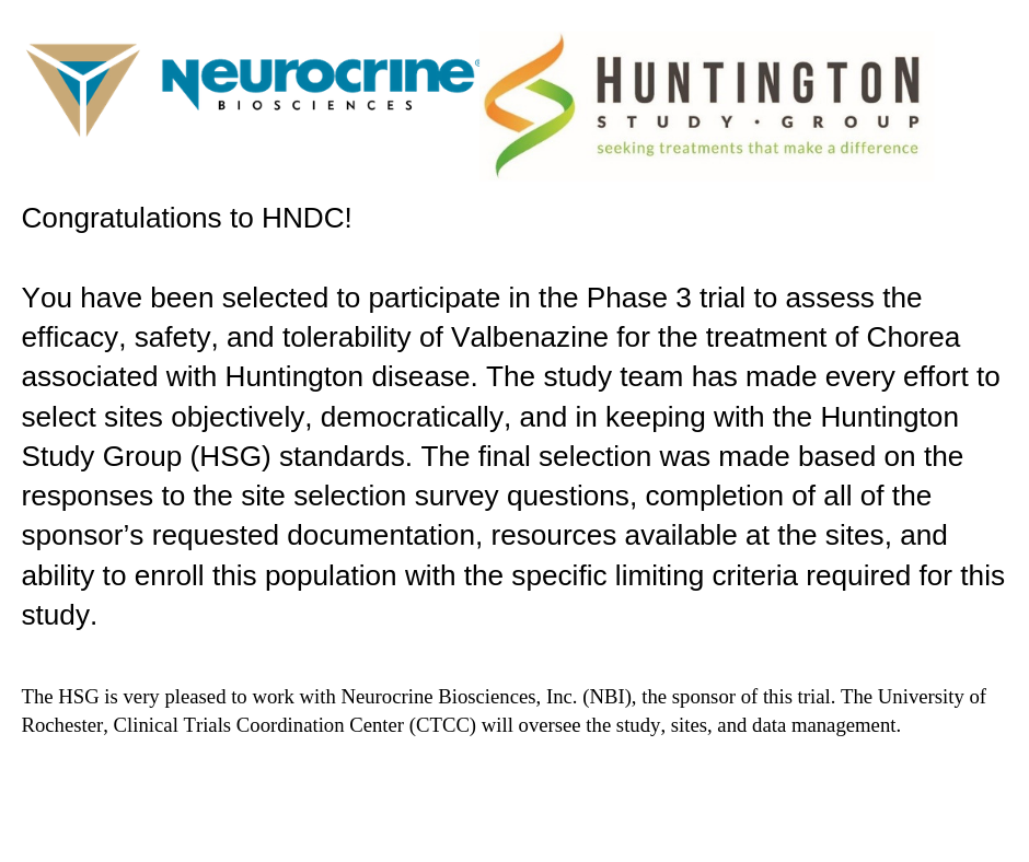 Congratulations! Your site has been selected to participate in the Phase 3 trial to assess the efficacy, safety, and tolerability of Valbenazine for the treatment of Chorea associated with Huntington disease. Th.png