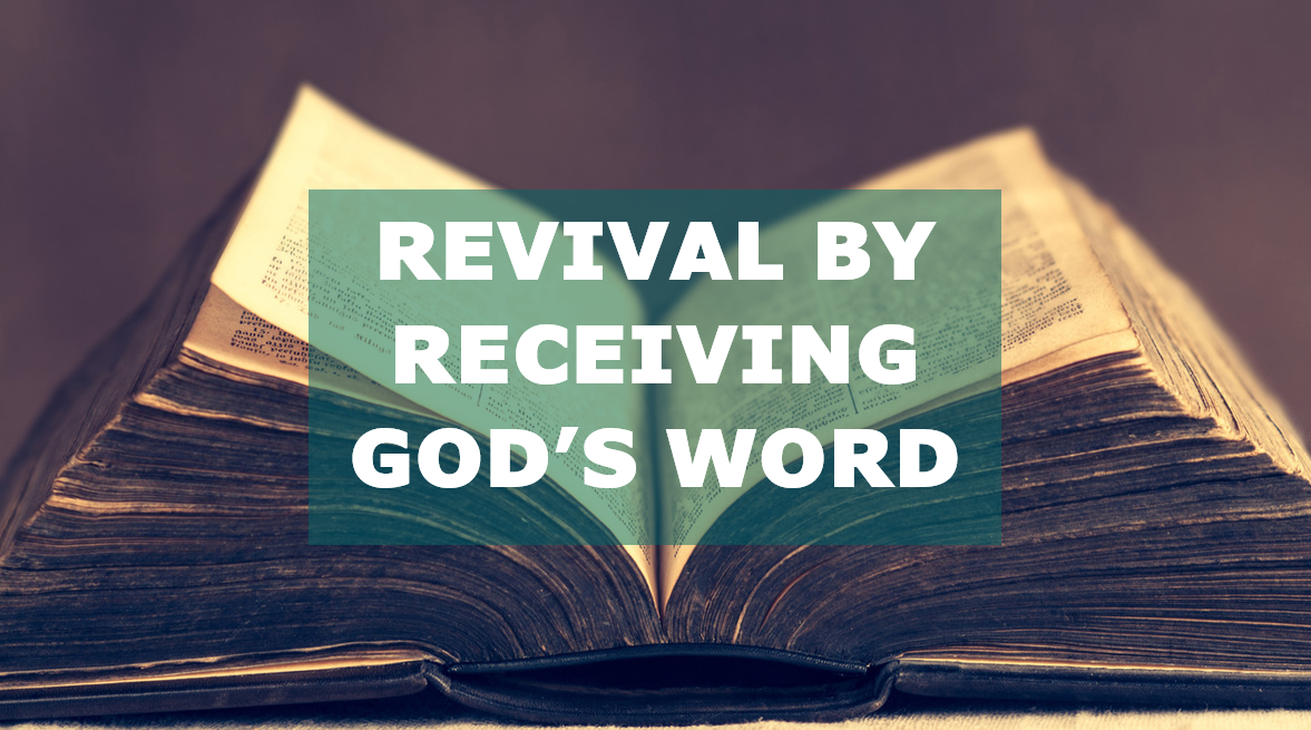 revival by receiving God's Word.PNG