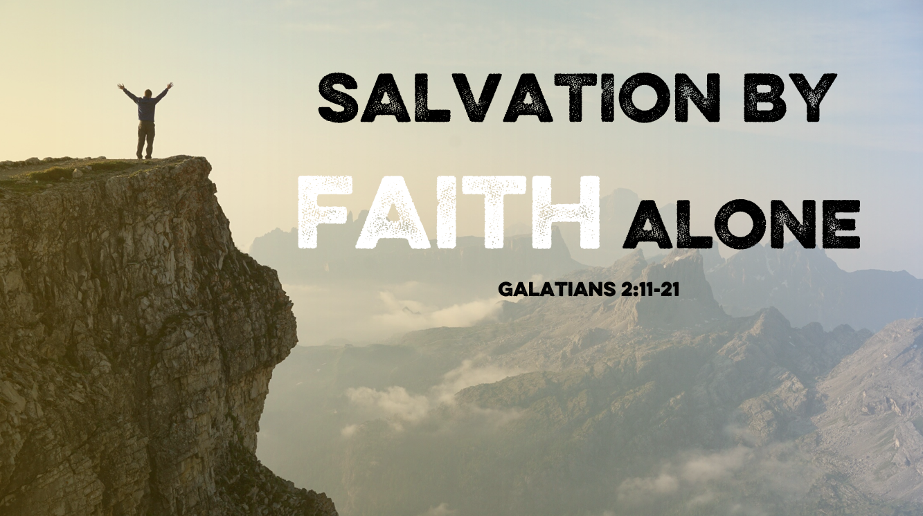 salvation by faith alone galatians 2.11-21.PNG