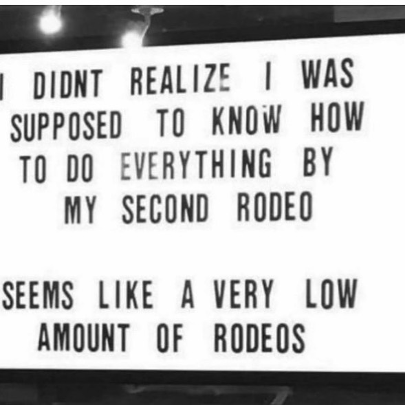 Getting tired of the rodeos tho.
