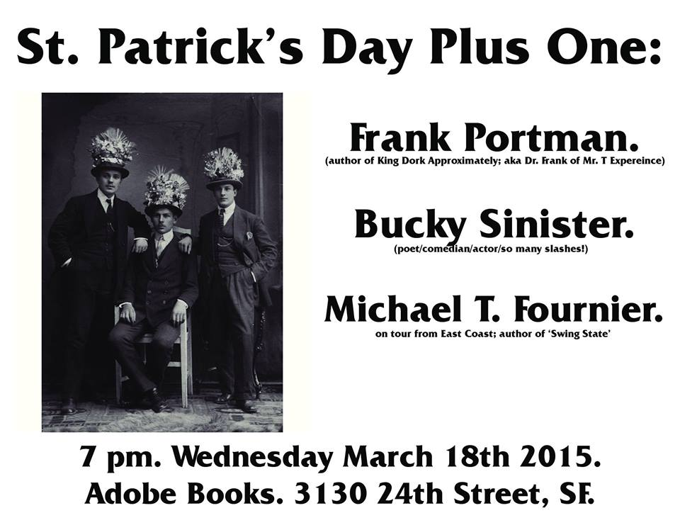 Reading #2 on my West Coast tour – with Frank Portman and Bucky Sinister. March 18th at Adobe Books, SF.