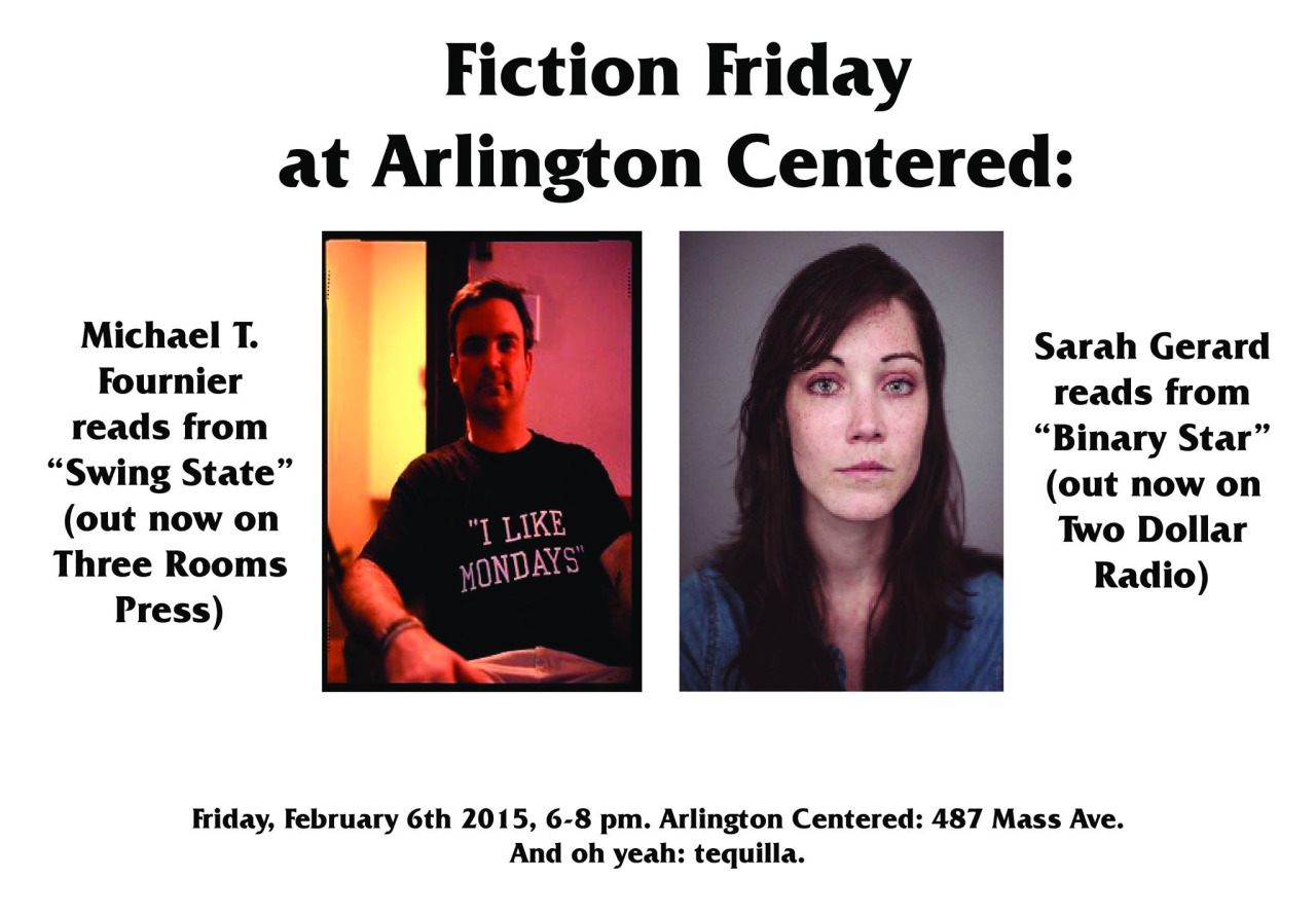 Yo Boston: I'll be reading with Sarah Gerard Feb 6th at Arlington Centered. Plus free tequilla. Do it!