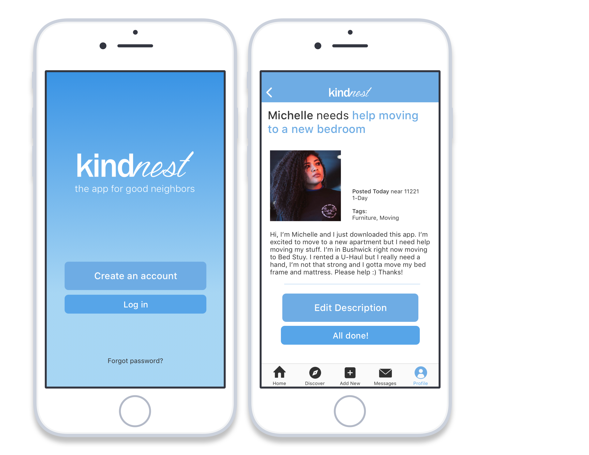 Brief - Over the winter holidays, I worked on an iOS app concept on the theme of kindness. Working independently over the course of a week, I came up with Kindnest, a mobile app that encourages city dwellers to do kind acts for each other.