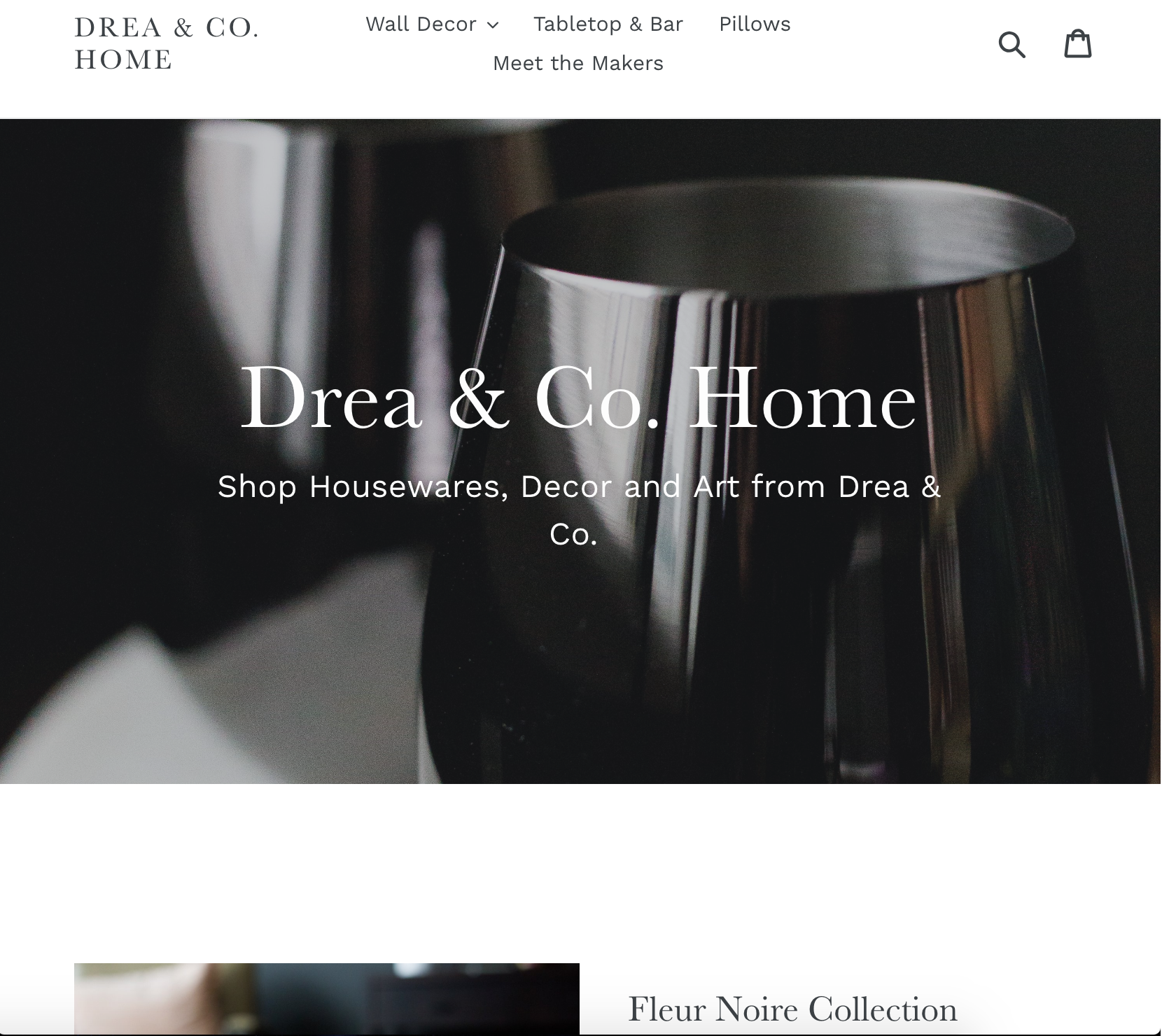 E-Commerce - In 2018 I successfully designed and executed all web content, marketing collateral and product sourcing for the launch of Drea & Co. Home - an online interior decor boutique. Our launch campaign, Fleur Noire, took the audience through a series of dynamic visuals, sounds, events and themes to prepare for launch activities. The launch resulted in high opening traffic, a significant increase in email marketing leads, brand awareness and positive product sales.