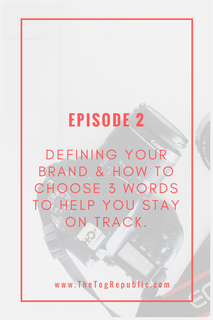 Episode 2 :: Defining your brand! Listen to this chat on Itunes. Look for The Tog Republic