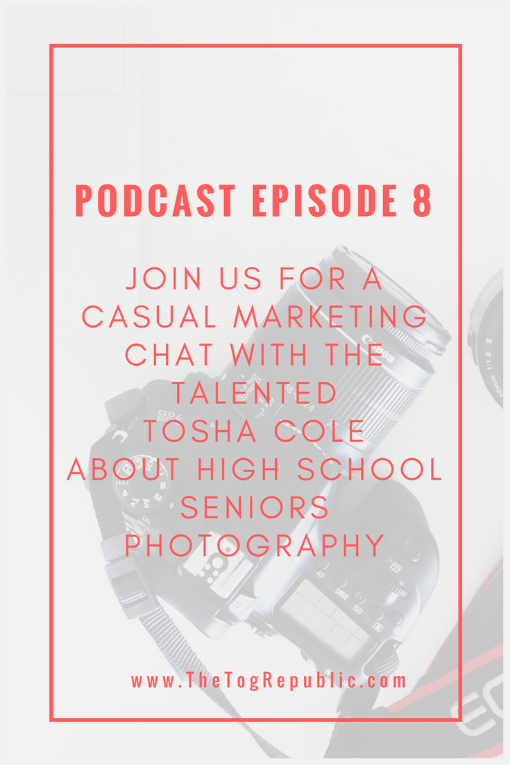 08: Join us for a casual chat with Tosha Cole about marketing your High School Seniors Photography