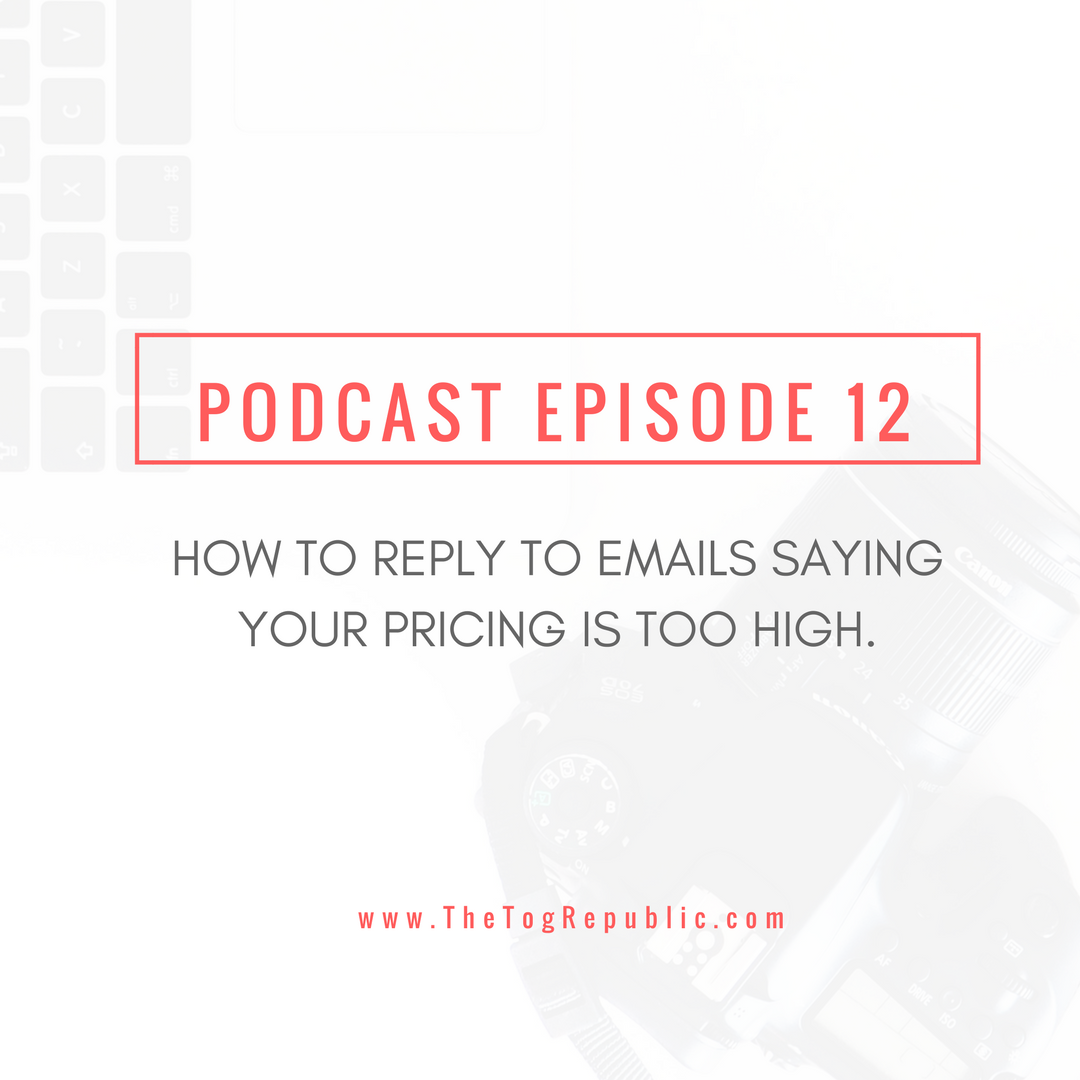 12: How To Reply To Emails Saying Your Pricing Is Too High. Listen to this podcast now!