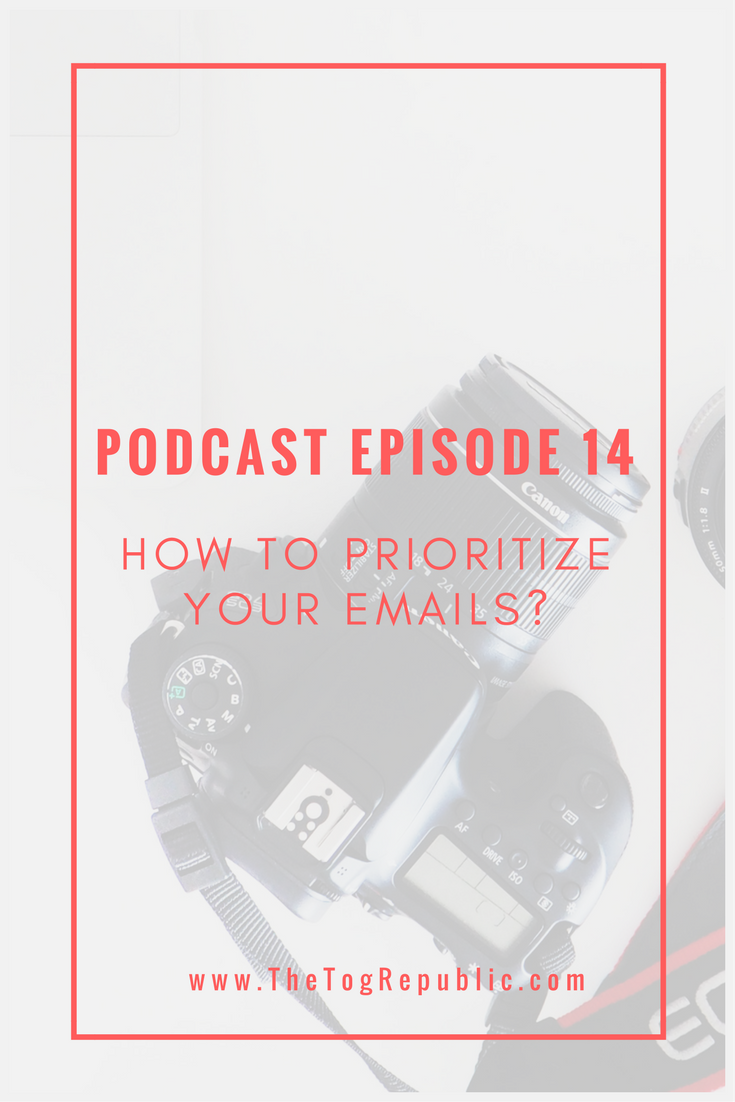 Podcast Episode 14: How To Prioritize Your Emails