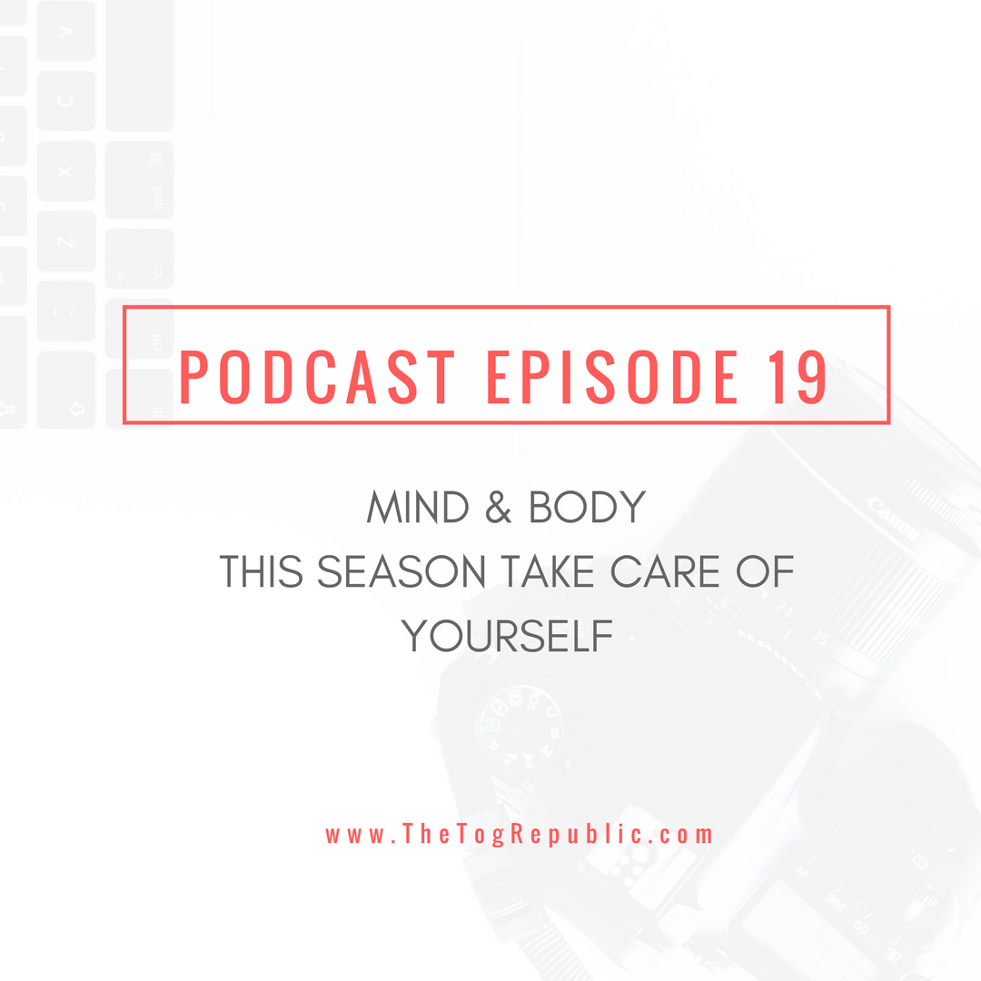 Episode 19: Mind & Body. How to take care of yourself during the busy season