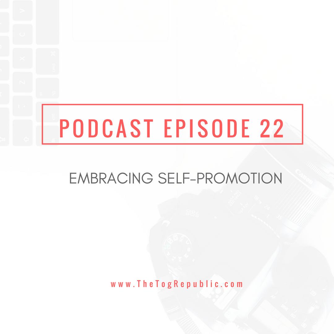 Episode 22: Embracing Self-Promotion