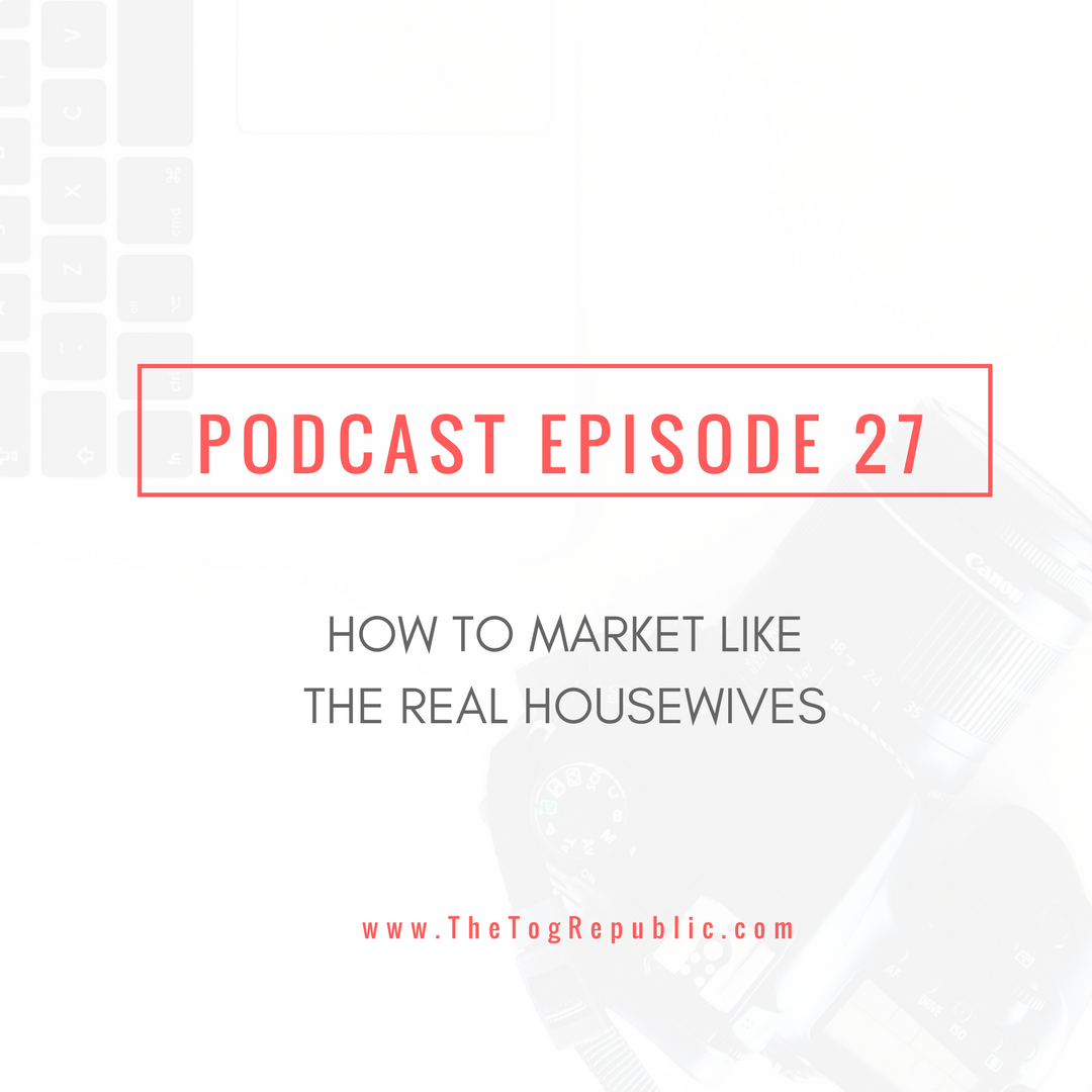 27: How to Market like The Real Housewives