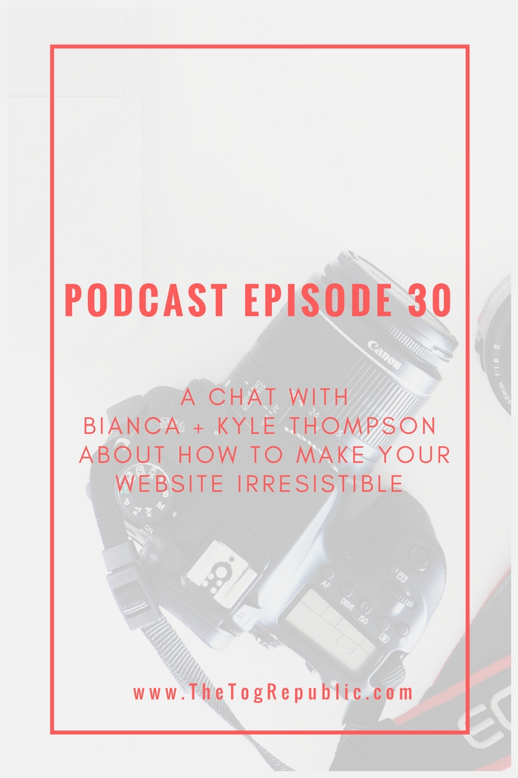 A CHAT WITH  BIANCA + KYLE THOMPSON  ABOUT HOW TO MAKE YOUR WEBSITE IRRESISTIBLE