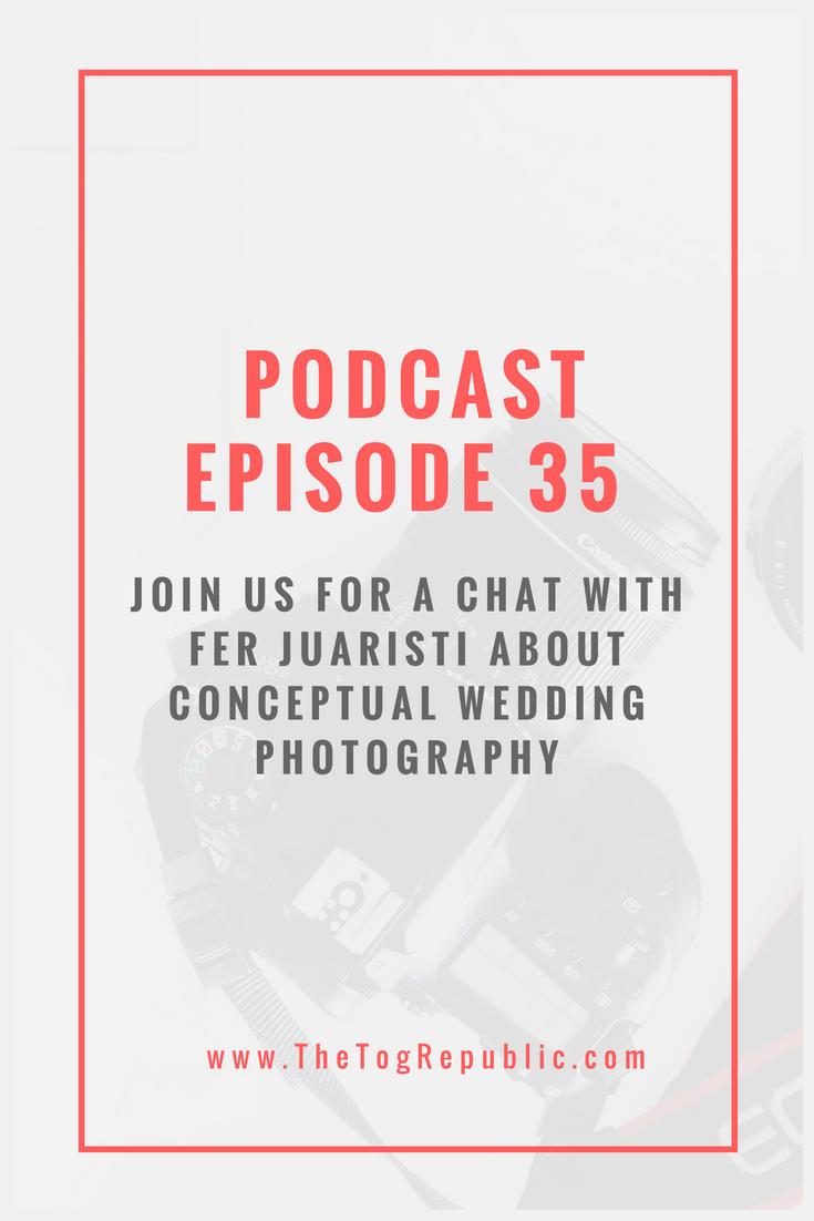 35: A Chat With Fer Juaristi About Conceptual Wedding Photography