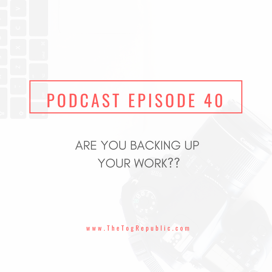 40: Are You Backing Up Your Work?