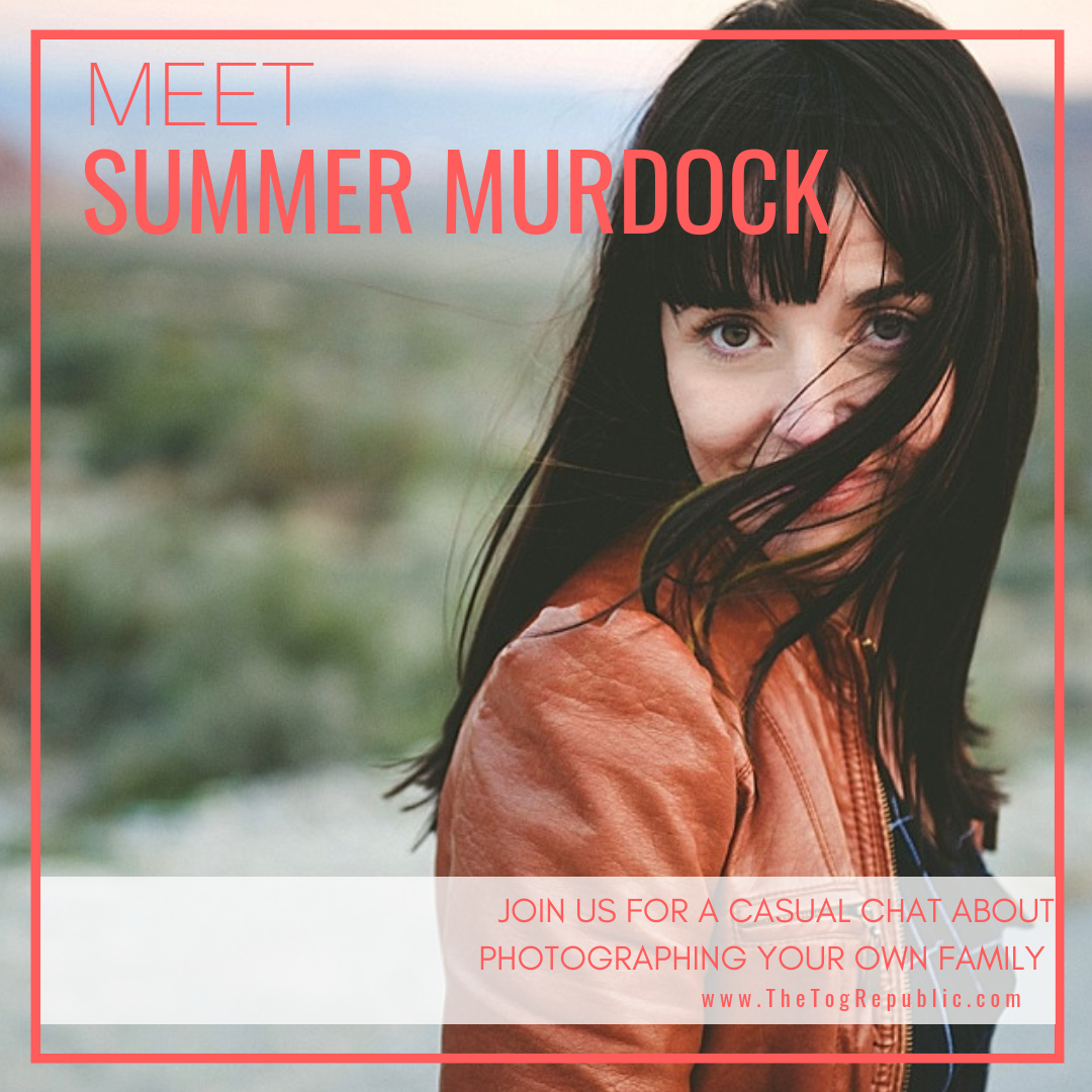 41. A Chat  With Summer Murdock About Photographing Your Own Family