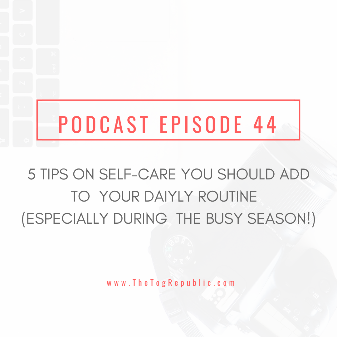5 TIPS ON SELF-CARE YOU SHOULD ADD  TO  YOUR DAIYLY ROUTINE (ESPECIALLY DURING  THE BUSY SEASON!)