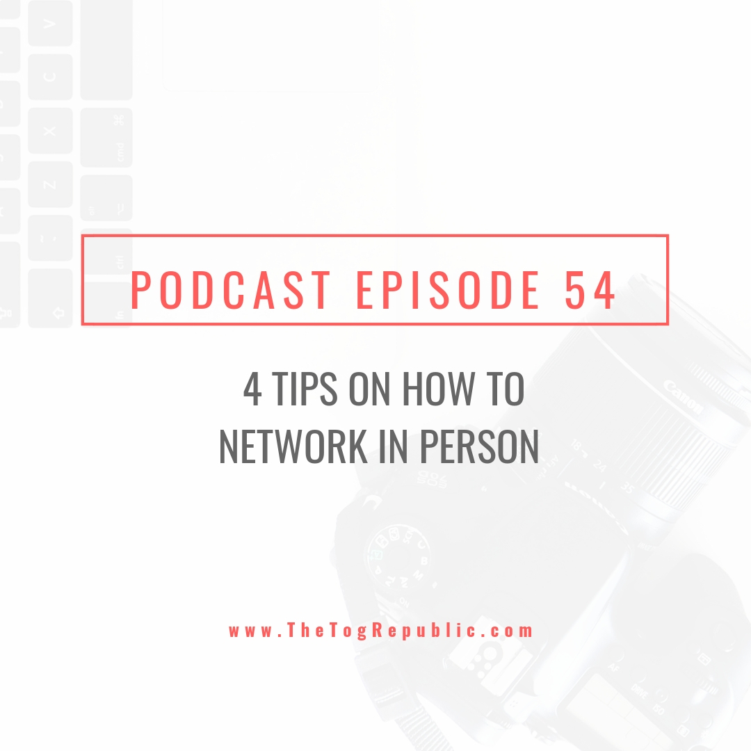 54: 4 Tips On How To Network In Person