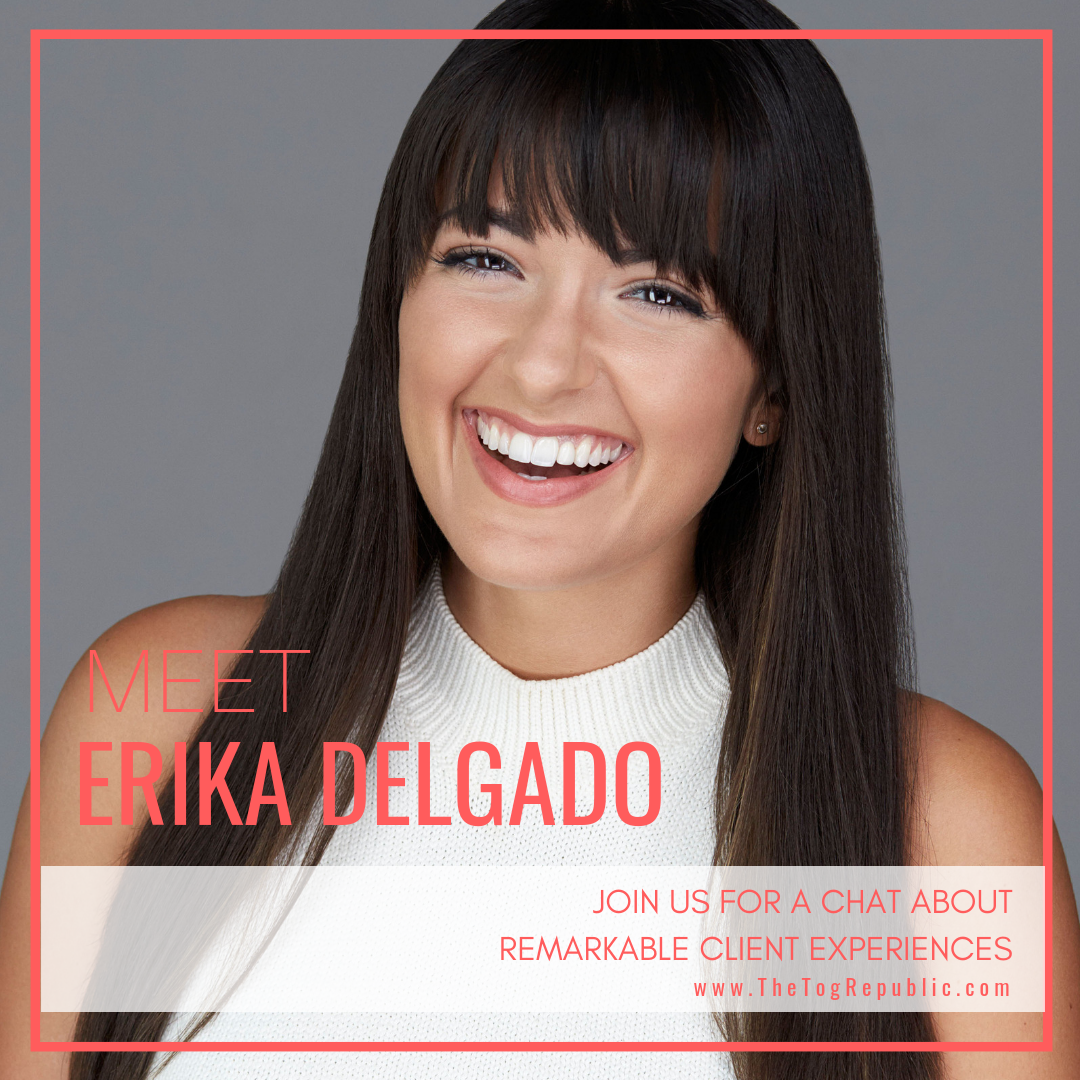 58: A Chat With Erika Delgado About Remarkable Client Experiences