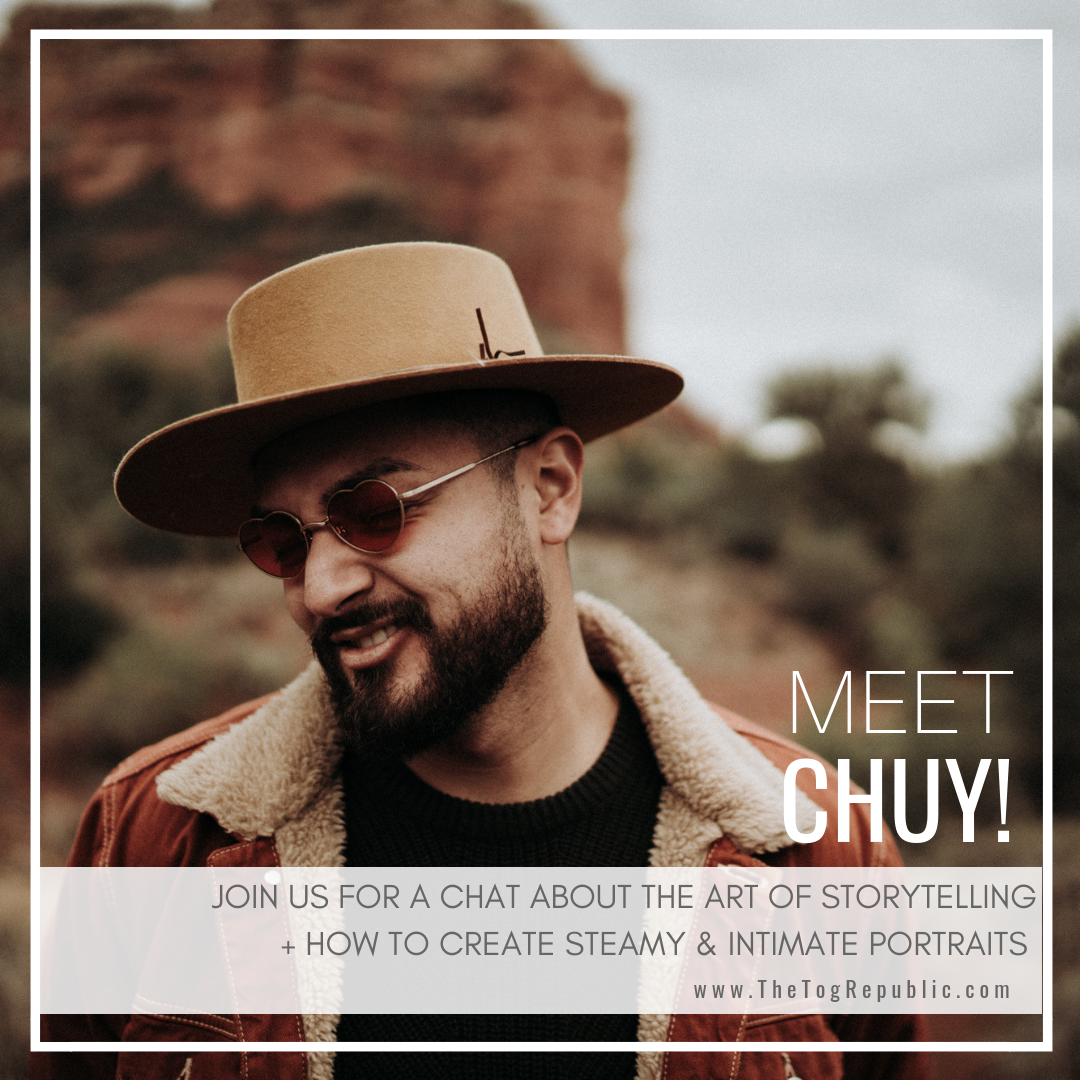 67: A Chat With Chuy About How to Create Steamy & Intimate Portraits