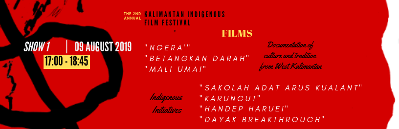 SHOW 1 |  5 PM - 6.45 PM  | August 9 | Documentation of culture and tradition from West Kalimantan & Indigenous Initiatives |   BUY TICKETS!