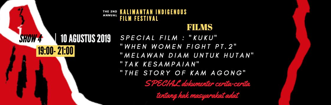 SHOW 4 |  19:00 - 21:00 WIB  | 10 Agustus |  SPECIAL  dokumenter cerita-cerita tentang hak masyarakat adat |   BELI TIKETNYA!