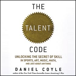 """The Talent Code"" by Daniel Coyle"