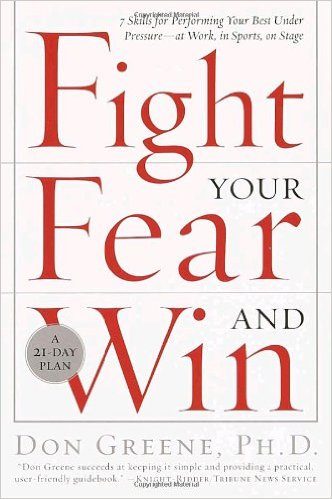 """Fight Your Fear and Win"" by Don Greene, Ph.D"