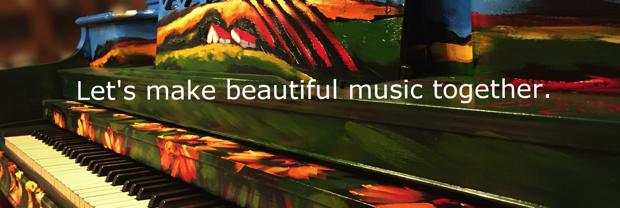 Let's make beautiful music together