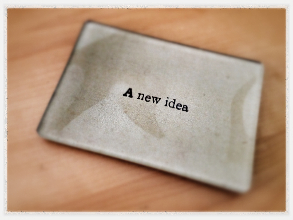 A New Idea.    This special gift brought me joy and some serious inspiration this week.