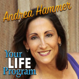 Our interview with Andrea Hammer of the Your Life radio show and podcast.